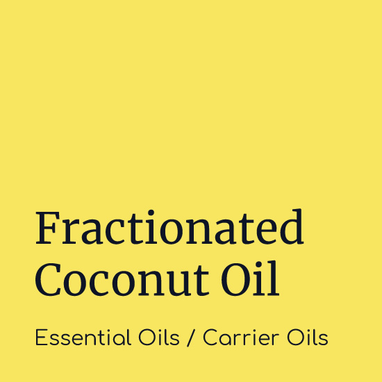 Fractionated Coconut Oil - Carrier Oils - Believe Botanicals